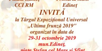 """Târgul Expoziţional Universal """"Ultima frunză 2019″ la Edineţ"""
